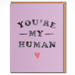 Your'e My Human